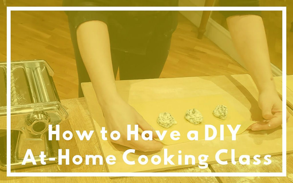 How to Have a Great DIY At-Home Cooking Class