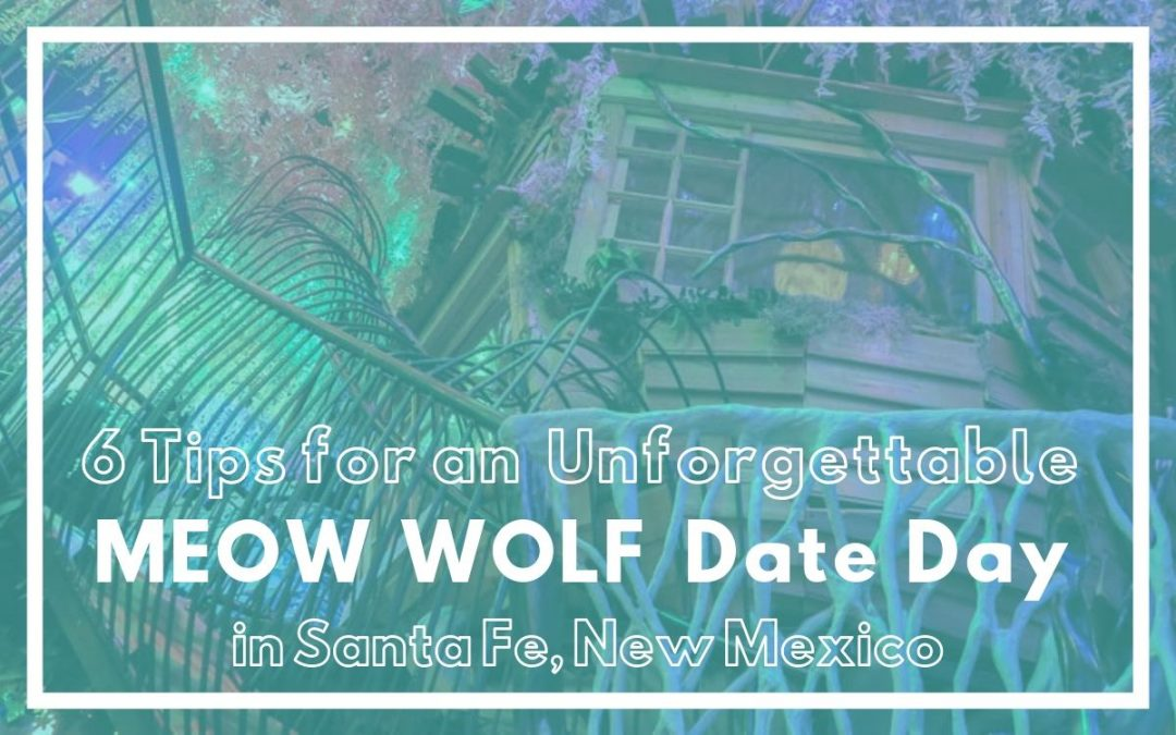 6 Tips for an Unforgettable Meow Wolf Date Day in Santa Fe