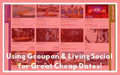 Using Groupon & LivingSocial Deals for Great Cheap Dates!